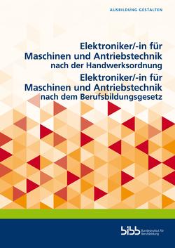 Elektroniker/-in für Maschinen und Antriebstechnik nach der Handwerksordnung/Elektroniker/-in für Maschinen und Antriebstechnik nach dem Berufsbildungsgesetz