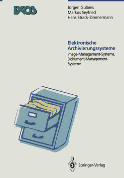 Elektronische Archivierungssysteme von Gulbins,  Jürgen, Seyfried,  Markus, Strack-Zimmermann,  Hans