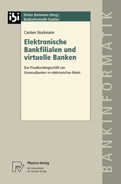 Elektronische Bankfilialen und virtuelle Banken von Stockmann,  Carsten