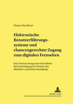 Elektronische Benutzerführungssysteme und chancengerechter Zugang zum digitalen Fernsehen von Niewöhner,  Florian