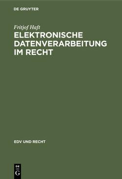 Elektronische Datenverarbeitung im Recht von Haft,  Fritjof