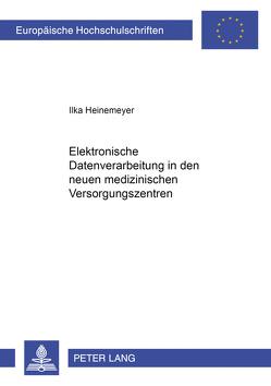 Elektronische Datenverarbeitung in den neuen medizinischen Versorgungssystemen von Heinemeyer,  Ilka