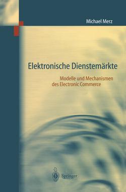 Elektronische Dienstemärkte von Merz,  Michael