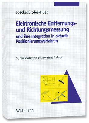 Elektronische Entfernungs- und Richtungsmessung von Huep,  Wolfgang, Joeckel,  Rainer, Stober,  Manfred