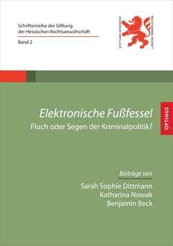 Elektronische Fußfessel von Beck,  Benjamin, Dittmann,  Sarah Sophie, Nowak,  Katharina
