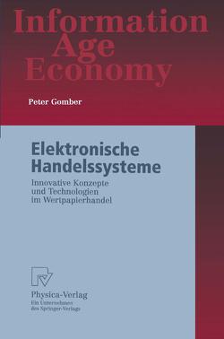 Elektronische Handelssysteme von Gomber,  Peter
