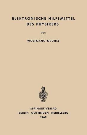 Elektronische Hilfsmittel des Physikers von Gruhle,  Wolfgang