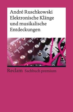 Elektronische Klänge und musikalische Entdeckungen von Ruschkowski,  André