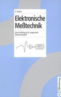 Elektronische Meßtechnik von Heyne,  Georg