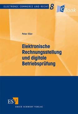Elektronische Rechnungsstellung und digitale Betriebsprüfung von Eller,  Peter