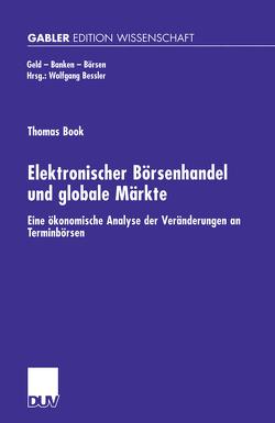 Elektronischer Börsenhandel und globale Märkte von Book,  Thomas
