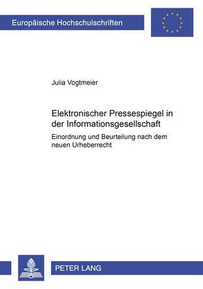 Elektronischer Pressespiegel in der Informationsgesellschaft von Vogtmeier,  Julia