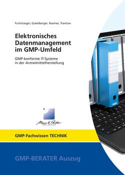 Elektronisches Datenmanagement im GMP-Umfeld von Fuchslueger,  Dr. Ulf, Gukelberger,  Thilo, Roemer,  Markus, Trantow,  Dr. Thomas