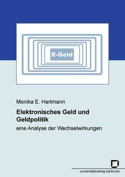 Elektronisches Geld und Geldpolitik – eine Analyse der Wechselwirkungen von Hartmann,  Monika E