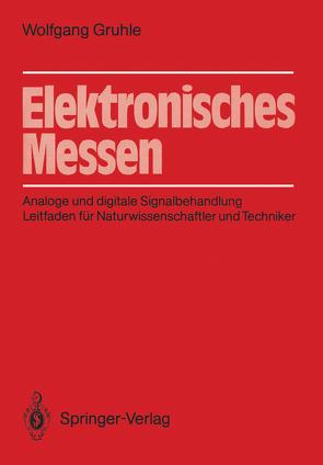 Elektronisches Messen von Gruhle,  Wolfgang