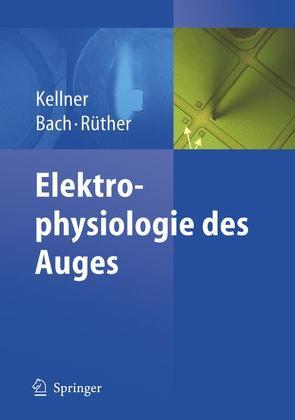 Elektrophysiologie des Auges von Bach,  Michael, Kellner,  U., Rüther,  Klaus