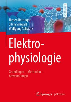 Elektrophysiologie von Rettinger,  Jürgen, Schwarz,  Silvia, Schwarz,  Wolfgang