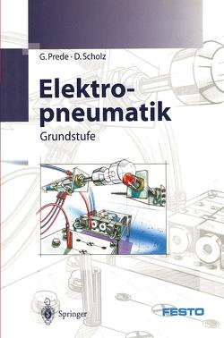 Elektropneumatik von FESTO DIDACTIC GmbH & Co., Prede,  G., Scholz,  D.