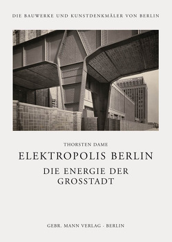 Elektropolis Berlin von Dame,  Thorsten