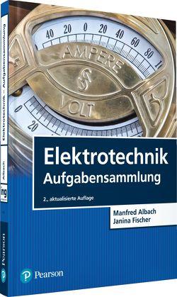 Elektrotechnik Aufgabensammlung von Albach,  Manfred, Fischer,  Janina