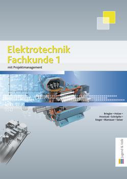 Elektrotechnik Fachkunde 1 von Blamauer,  Helmut, Briegler,  Adolf, Holzer,  Helmut, Hronicek,  Johanna, Schröpfer,  Karl, Seiser,  Franz, Steger,  Daniel