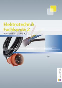 Elektrotechnik Fachkunde 2 von Praxmarer,  Hansjörg, Seyr,  Sigurd
