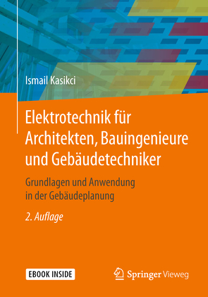 Elektrotechnik für Architekten, Bauingenieure und Gebäudetechniker von Kasikci,  Ismail
