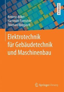 Elektrotechnik für Gebäudetechnik und Maschinenbau von Boggasch,  Ekkehard, Böker,  Andreas, Paerschke,  Hartmuth