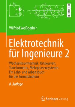 Elektrotechnik für Ingenieure 2 von Weißgerber,  Wilfried