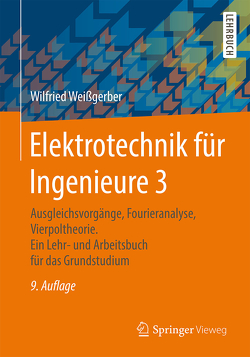 Elektrotechnik für Ingenieure 3 von Weißgerber,  Wilfried