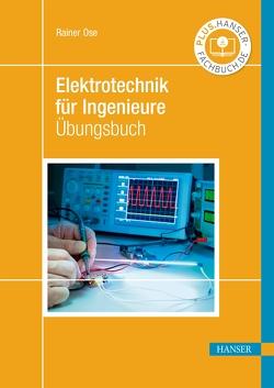 Elektrotechnik für Ingenieure von Ose,  Rainer