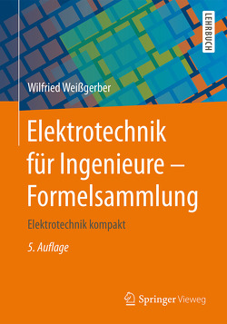 Elektrotechnik für Ingenieure – Formelsammlung von Weißgerber,  Wilfried