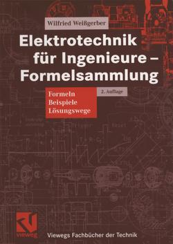 Elektrotechnik für Ingenieure — Formelsammlung von Weißgerber,  Wilfried