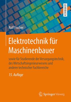 Elektrotechnik für Maschinenbauer von Fischer,  Rolf