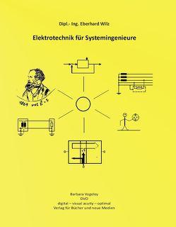 Elektrotechnik für Systemingenieure von Wilz,  Eberhard