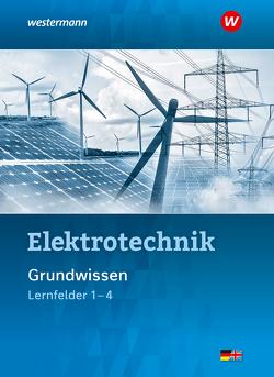 Elektrotechnik Grundwissen / Elektrotechnik von Dr. Dag Pechtel,  Dag, Hübscher,  Heinrich, Klaue,  Jürgen, Levy,  Mario, Thielert,  Mike