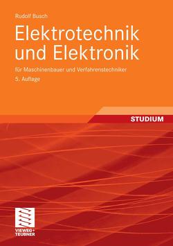 Elektrotechnik und Elektronik von Busch,  Rudolf