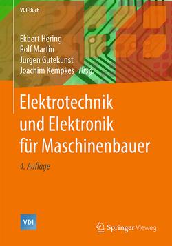 Elektrotechnik und Elektronik für Maschinenbauer von Bressler,  Klaus, Gutekunst,  Jürgen, Hering,  Ekbert, Kempkes,  Joachim, Martin,  Rolf