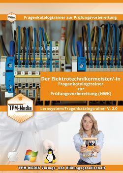 Elektrotechnikermeister/-in Lerntrainer mit über 1612 Lernfragen von Mueller,  Thomas