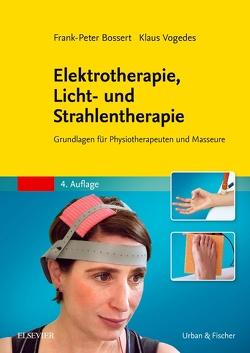 Elektrotherapie, Licht- und Strahlentherapie von Bossert MAS,  Frank-Peter, Vogedes,  Klaus