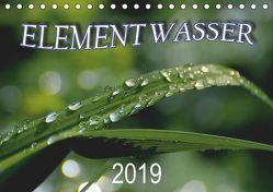 Element Wasser (Tischkalender 2019 DIN A5 quer) von N.,  N.