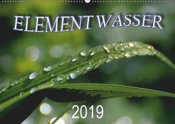 Element Wasser (Wandkalender 2019 DIN A2 quer) von N.,  N.