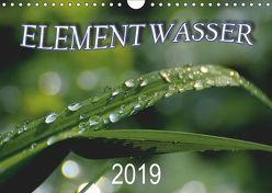 Element Wasser (Wandkalender 2019 DIN A4 quer) von N.,  N.
