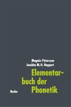 Elementarbuch der Phonetik von Neppert,  Joachim, Petursson,  Magnus