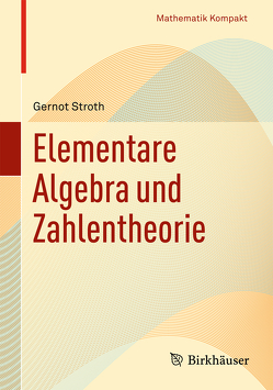 Elementare Algebra und Zahlentheorie von Stroth,  Gernot