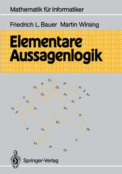 Elementare Aussagenlogik von Bauer,  Friedrich L., Wirsing,  Martin