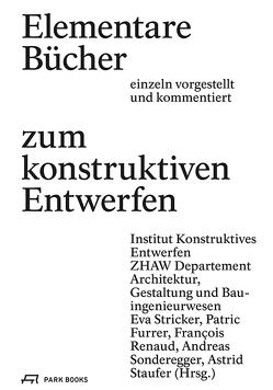 Elementare Bücher zum konstruktiven Entwerfen von Oechslin,  Werner