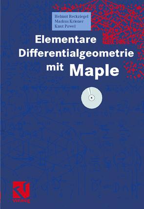 Elementare Differentialgeometrie mit Maple von Kriener,  Markus, Pawel,  Knut, Reckziegel,  Helmut