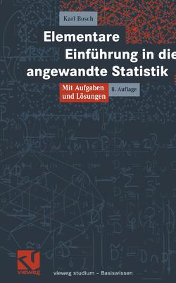 Elementare Einführung in die angewandte Statistik von Bosch,  Karl