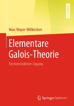 Elementare Galois-Theorie von Nieper-Wißkirchen,  Marc